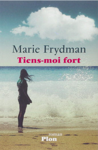 Tiens moi fort - Marie Frydman